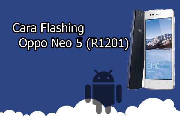 Cara Flash Oppo Neo 5 (R1201) 100% Berhasil Via SP Flashtool