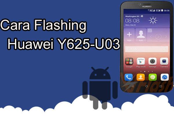 Cara Flashing Huawei Y625-U03 100% Berhasil Via QcomDloader
