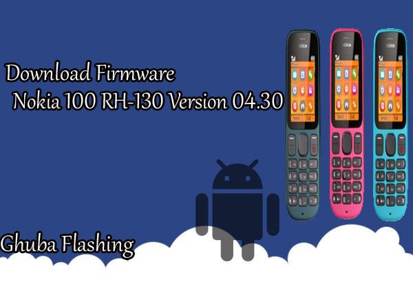 Download Firmware Nokia 100 RH-130 Version 04.30 Bi Only